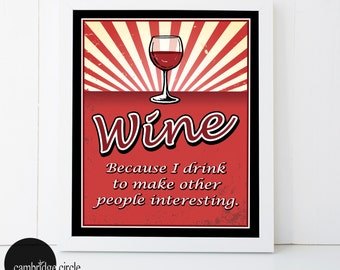 Wine Because I Drink to Make other People Interesting, Wall Art, Wine Art, Bar Art, Man Cave, Kitchen Decor, Wine Lover, Wine Art Prints