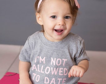 Funny baby onesies, not allowed to date, baby girl, baby onesie, baby girl shirt, funny baby clothes, baby shower gift, baby gifts for girls