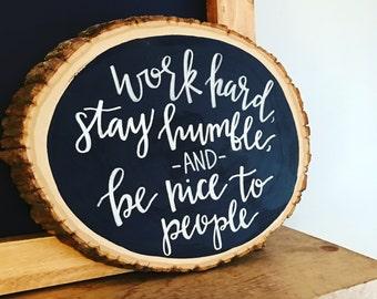 Work Hard Sign - Woodslice Sign - Office Decor