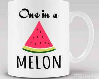 Funny novelty coffee mug - One in a Melon - cool gift idea