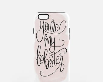 You're My Lobster iPhone Case for 5/5S, 6/6S, 6Plus, 7, & 7Plus, hand lettered graphic with a Coral background.