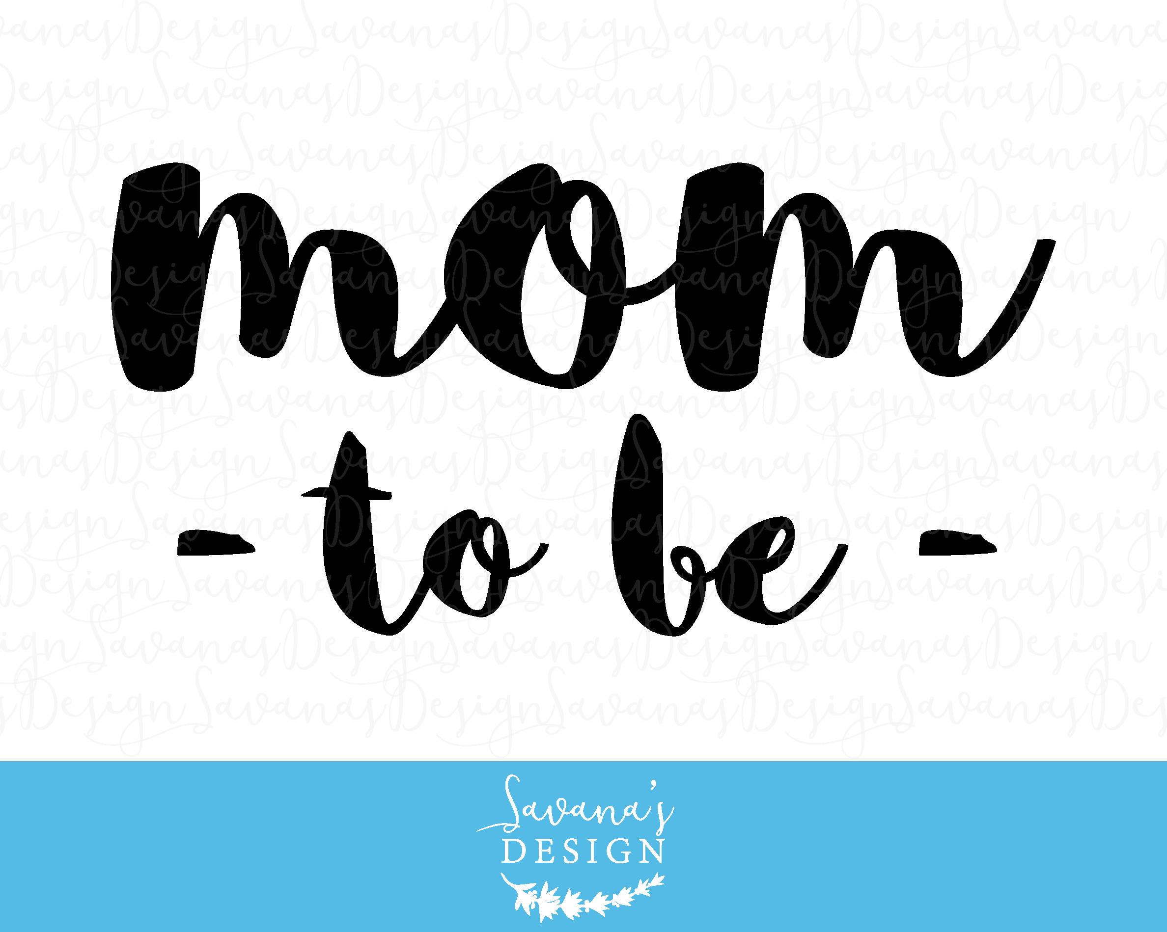 Pregnancy Svg Mommy Svg Baby Svg Pregnant Svg Mommy To Be: Mom To Be SVG Mom SVG Pregnant SVG Mom Cut Files Mom Svg