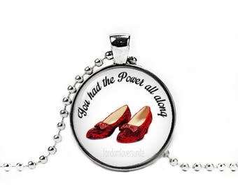 Ruby Slippers Necklace Wizard of Oz Pendant You had the Power all along Photo Glass Pendant Fandom Jewelry