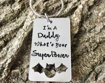 Daddy Gift, For Him, Fathers Day Gift, New Daddy Gift, Hand Stamped Keyring, Daddy our Hero, Im a Daddy whats your superpower, Dad, Grandad