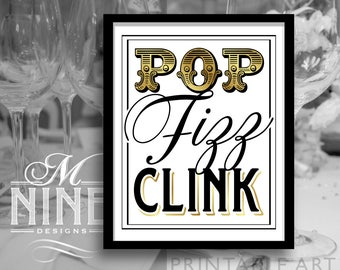 Gold Party Sign Printables / POP FIZZ CLINK / Champagne Quotes, Letterpress Printable Party Downloads, Gold Wedding Signs BW74