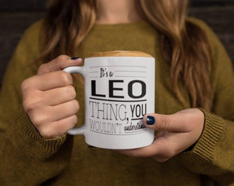 Leo Mug, Coffee Mug, Leo, Zodiac, It's a Leo Thing, You Wouldn't Understand
