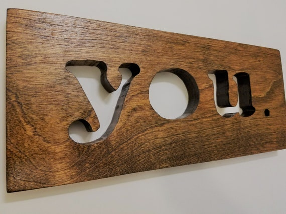 "Reclaimed Wood Hand Carved Sign - ""you."""