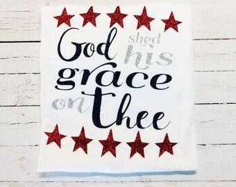 Adult Patriotic Shirt, women's patriotic shirt, God shed his grace on thee, glitter vinyl shirt,