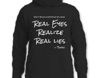 Real Eyes Realize Real Lies Tupac Hoodie #A001