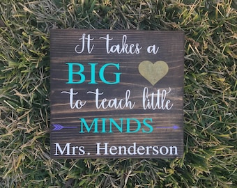 It Takes a Big Heart to Teach Little Minds/Teacher Wooden Sign/Teachers Gift/Teacher Appreciation/End of the year gift/Purple/Turquoise