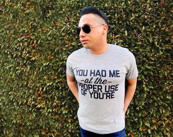 You Had Me At The Proper Use of You're Tee