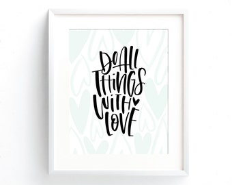 Do All Things With Love Print