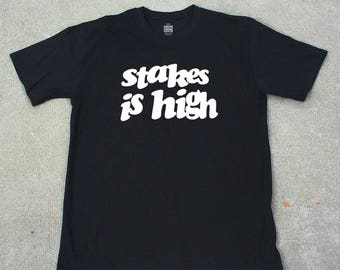 Stakes is High Tee