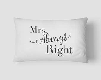 Mrs Always Right Pillowcase // Sleep // Pillow // Screen Print // Husband // Bedroom // Boyfriend // Wife // Girlfriend // Partner