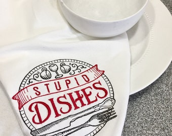 Embroidered Tea Towel - Stupid dishes