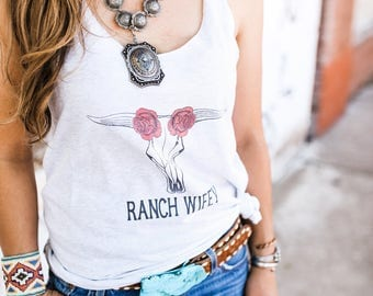 Ranch Wife, Ranch Style, Wife, Farm, Farm Life, Rodeo, Country, Western, Southwest, Ranch Tee, Ranch Life, Southern, Cow skull, Wifey