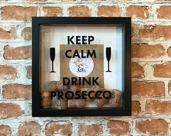 Keep Calm and Drink Prosecco