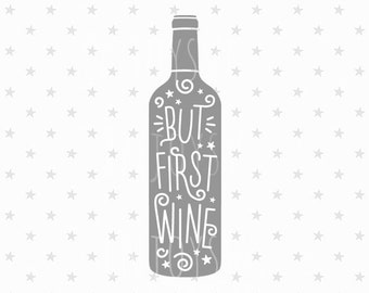 But First Wine SVG File First Wine SVG Vector file Wine Cutting File Wine Glass SVG Cut File Silhouette Cricut Files Silhouette Cut Files