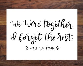 We Were Together I Forget The Rest Hand Lettered Printable - Wall Art - Wall Decor - 8x10 - Digital Download - Walt Whitman Quote - Gift