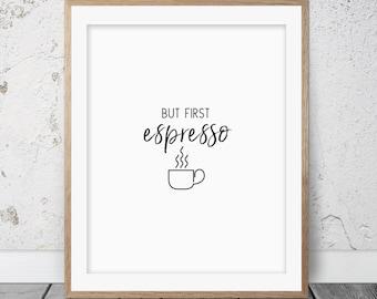 But first coffee print, Coffee print, Kitchen wall art, Kitchen decor, Kitchen art, Home decor, Kitchen poster, Kitchen art print, 016