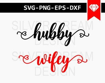 hubby and wifey svg file, wife husband svg, couple svg , hubby and wifey cricut files for silhouette, cricut downloads, cricut designs