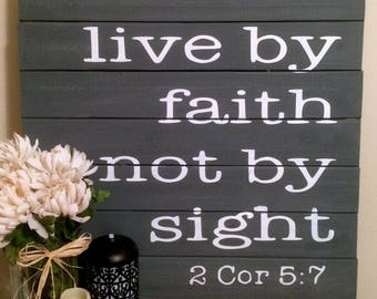 Live By Faith Not By Sight 2 Cor 5:7 Wood Sign