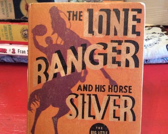 Vintage Book The Lone Ranger And His Horse Silver ~ 1935 The Big Little Book