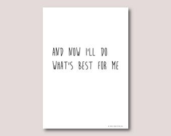 A4 print, Inspirational quote, Inspirational wall art, Motivational quote, Quote art, Quote print • And now I'll do what's best for me