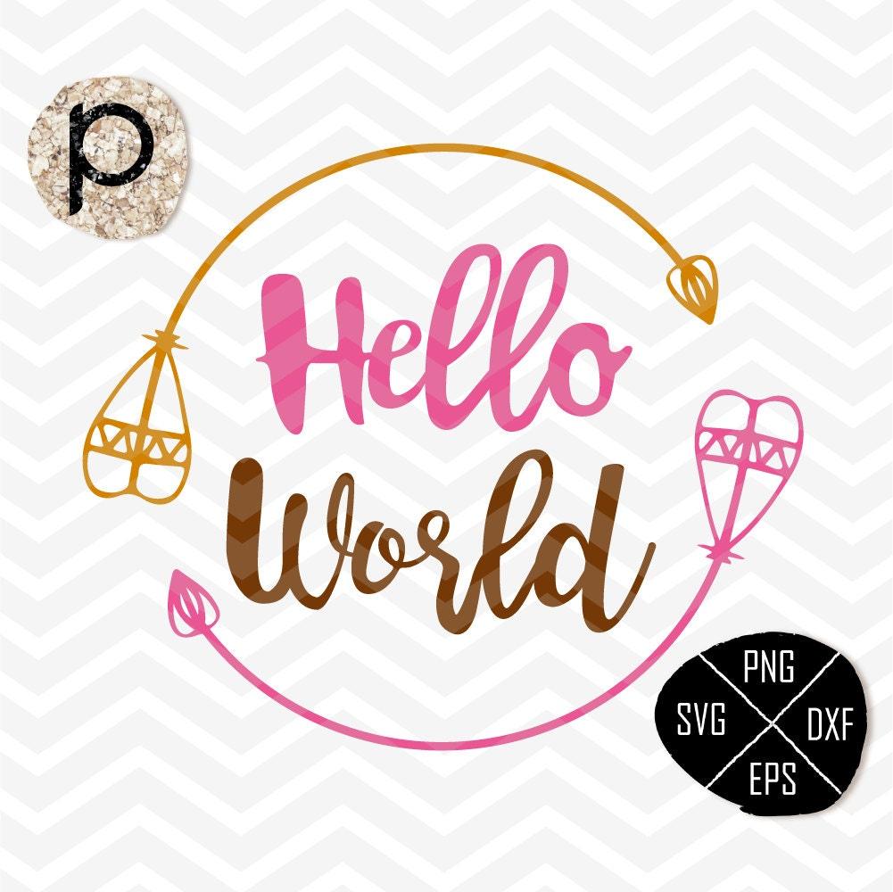 Hello World: Hello World SVG*Baby SVG*Baby Boy SVG*Baby Girl Svg*New