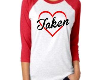 Taken Valentine's shirt 3/4 sleeve Raglan