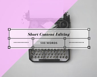 Short Content Editing - 500 Words or Less