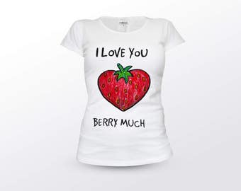 I love You Shirt, Berry Much , I love You T-Shirt, I love you Tshirt, I love you Top , I love you Tee, I love you tee shirt, berry shirt