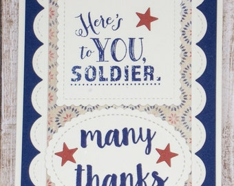 Here's To You Soldier, Many Thanks, handmade greeting cards, handmade military cards, handmade patriotic cards, thank you cards,