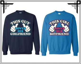 This Guy Loves His Girlfriend This Girl Loves Her Boyfriend Couple Crewneck Sweatshirt Sweater Couple Matching Sweatshirt Costume Halloween