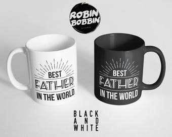 Best Father in The World, Funny Daughter to Father Gift, Funny Gift for Dad Mug, Dad Gift for Christmas, Black and White Mug
