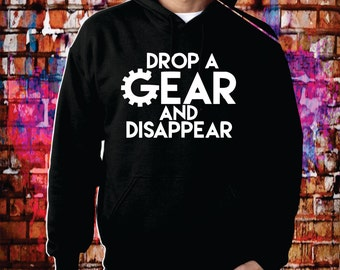 Drop a gear and disappear  hoodie cars
