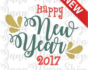 Happy New Year Svg,Dxf,Eps,Png cutting file, 2017 svg, new year dxf, DXF, Cricut Design Space, Silhouette Studio, Cut Files