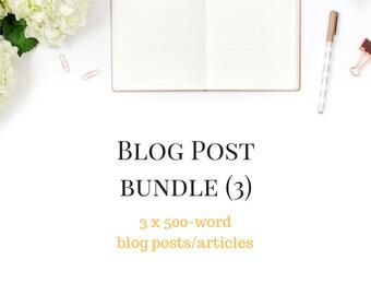 Blog Posts x 3 (500 word) - Blog Bundle - 3 Blog Post Bundle - Blogs for your website - 3 x 500 word Articles - Custom Blog - Custom Content