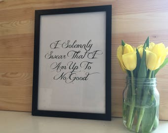 "Harry Potter Inspired ""I Solemnly Swear That Im Up To No Good"" Black And White Typography Print"