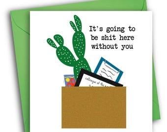 Sorry You're Leaving Card/New Job/Funny Greetings Card