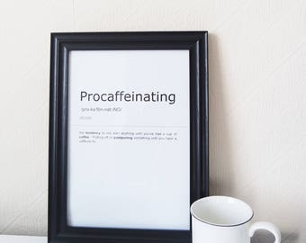 Procaffeinating Definition Print. Inspirational Quote Print.Wall Art. Motivational Life Quote.Typography Art. Monochrome Print. Home Décor.