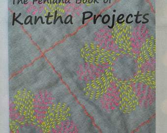 The Fenland Book of Kantha Projects - 11 Kantha Embroidery/Quilting Projects