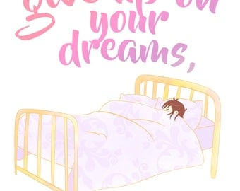 Don't give up on your dreams Motivational Art Print Digital Download