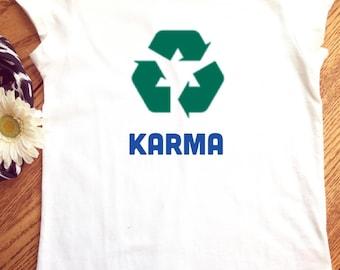Recycle Karma T-shirt, recycling is woke boots, Recycle T-shirt, environmentally friendly T-shirt, recycle tshirt, eco-friendly, karma