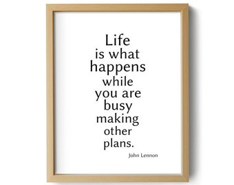 PRINTABLE Digital Print - Life is What Happens While You're Busy Making Other Plans - John Lennon Quote