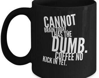Funny Coffee Mug - Coffee No Kick In Yet - 11 oz Novelty Mug