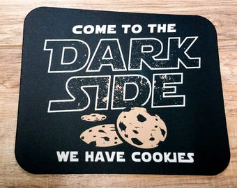 Come to the Dark Side We Have Cookies Non-Slip Mouse Pad