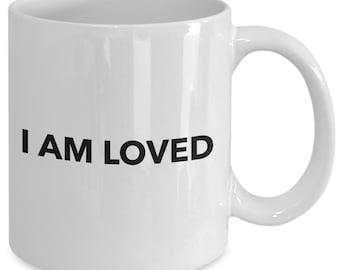 Love Gift coffee mug - I am loved  - Unique gift mug for him, her, mom, dad, kids, husband, wife, boyfriend, men, women