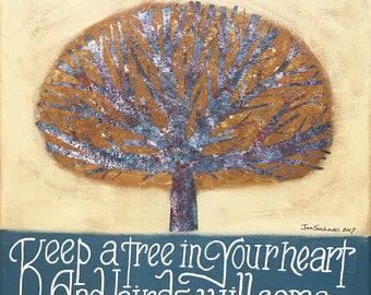 Original painting of a tree, in acrylic on canvas; with the proverb - 'Keep a tree in your heart and birds will come' original artwork; art