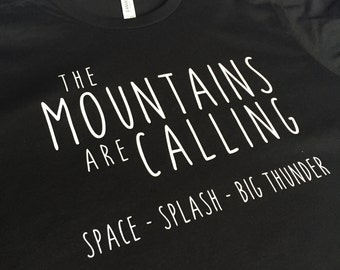 The Mountains Are Calling Black / Disney Shirt / Disney Mountains / Splash Mountain Shirt / Space Mountain Shirt /Big Thunder Mountain Shirt